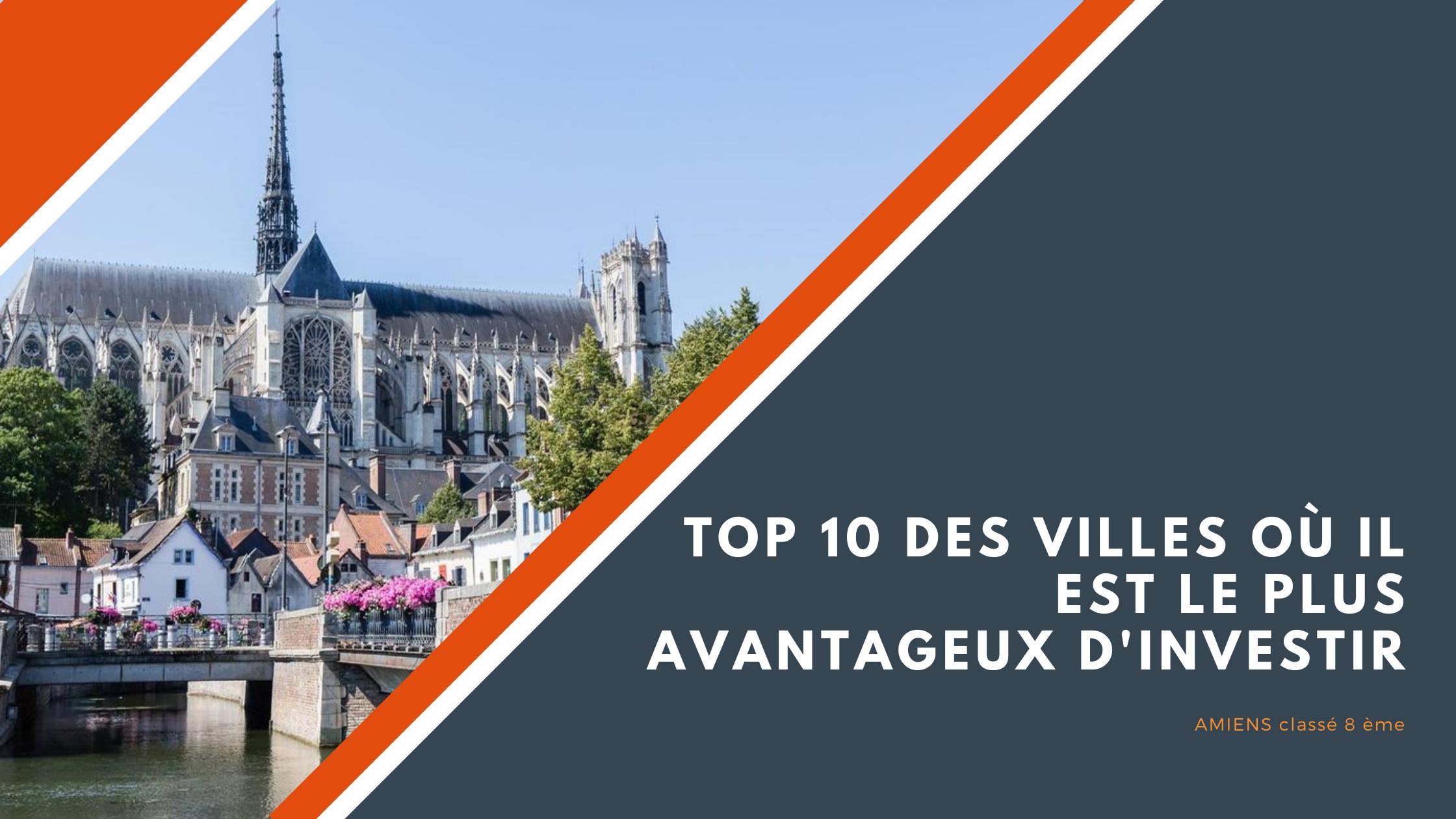 AMIENS dans le TOP 10 des villes où il faut investir !